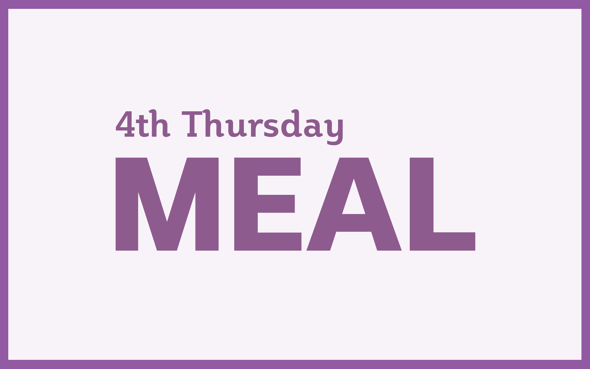 4th Thursday Meal – July 25, 2019